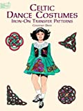 Davis, Courtney: Celtic Dance Costumes Iron-On Transfer Patterns