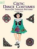 Davis, Courtney: Celtic Dance Costumes Iron-on Transfer Patterns (Dover Iron-On Transfer Patterns)