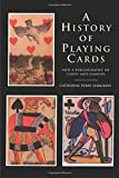 Hargrave, Catherine Perry: A History of Playing Cards: And a Bibliography of Cards and Gaming