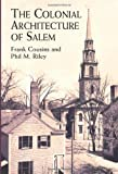 Cousins, Frank: The Colonial Architecture of Salem