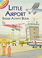 Little Airport Sticker Activity Book by A.…