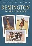 Remington, Frederic: Remington: 16 Art Stickers (Dover Art Stickers)