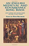 Greenberg, Noah: An English Medieval and Renaissance Song Book: Part Songs and Sacred Music for One to Six Voices