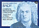 Bach, Johann Sebastian: Complete Brandenburg Concertos Transcribed for Piano Four Hands (Dover Music for Piano)