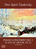 Tchaikovsky, Peter Ilyitch: Piano Concerto No. 1 in B-Flat Minor, Op. 23, in Full Score (Dover Music Scores)