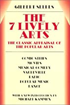The 7 Lively Arts by Gilbert Seldes