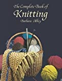 Abbey, Barbara: The Complete Book of Knitting (Dover Knitting, Crochet, Tatting, Lace)