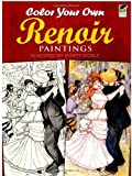 Pierre-Auguste Renoir: Color Your Own Renoir Paintings (Dover Art Coloring Book)