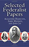 Alexander Hamilton: Selected Federalist Papers (Dover Thrift Editions)