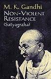 Gandhi, M. K.: Non-Violent Resistance (Satyagraha)