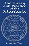 Tucci, Giuseppe: The Theory and Practice of the Mandala: With Special Reference to the Modern Psychology of the Subconscious