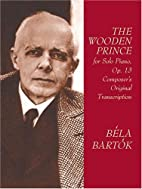 The Wooden Prince for Solo Piano, Op. 13:…