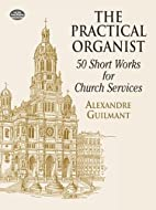 The Practical Organist: 50 Short Works for…