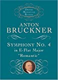 "Bruckner, Anton: Symphony No. 4 in E-flat Major: ""Romantic"" (Dover Miniature Scores)"