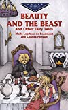 Beaumont, Marie Leprince de: Beauty and the Beast and Other Fairy Tales (Dover Evergreen Classics)