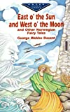 George Webbe Dasent: East O' the Sun and West O' the Moon & Other Norwegian Fairy Tales (Dover Children's Evergreen Classics)