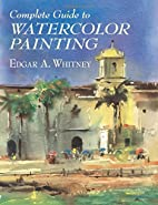 Complete Guide to Watercolor Painting by…