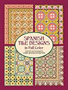 Spanish Tile Designs in Full Color by Carol…