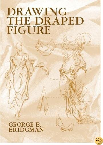 TDrawing the Draped Figure (Dover Anatomy for Artists)