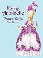 Marie Antoinette : Paper Dolls by Tom…