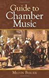 Melvin Berger: Guide to Chamber Music (Dover Books on Music)