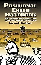Positional Chess Handbook by Israel Gelfer
