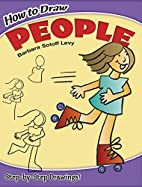 How to Draw People by Barbara Soloff Levy