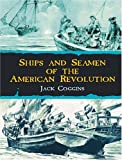 Coggins, Jack: Ships and Seamen of the American Revolution