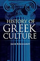 History of Greek Culture by Jacob Burckhardt