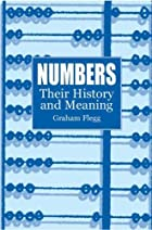 Numbers: Their History and Meaning by Graham…