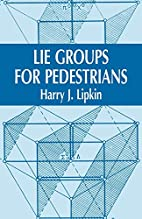 Lie Groups for Pedestrians by Harry J.…