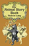 Lang, Andrew: The Animal Story Book