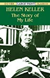 Keller, Helen: The Story of My Life (Dover Large Print Classics)