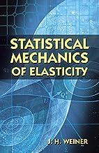 Statistical Mechanics of Elasticity by J.H.…