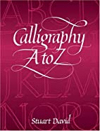 Calligraphy A to Z by Stuart David
