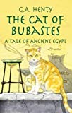 Henty, G. A.: The Cat of Bubastes