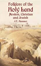 Folklore of the Holy Land by J. E. Hanauer
