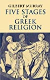 Murray, Gilbert: Five Stages of Greek Religion