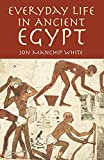 White, Jon Ewbank Manchip: Everyday Life in Ancient Egypt