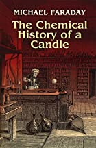 The Chemical History of a Candle by Michael…