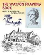 The Watson Drawing Book by Ernest William…