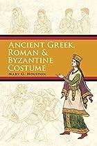 Ancient Greek, Roman & Byzantine Costume by…