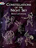 Constellations of the Night Sky by Bruce…