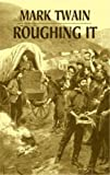 Twain, Mark: Roughing It