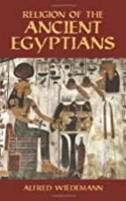 Religion of the Ancient Egyptians by Alfred…
