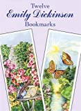 Dickinson, Emily: Twelve Emily Dickinson Bookmarks (Dover Bookmarks)