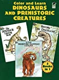 Dover: Color and Learn Dinosaurs and Prehistoric Creatures (Dover History Coloring Book)