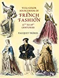 Freres, Pauquet: Full-Color Sourcebook of French Fashion: 15th to 19th Centuries