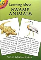Learning About Swamp Animals (Learning about…