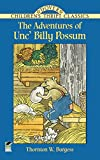 Burgess, Thornton W.: Adventures of Unc&#39; Billy Possum